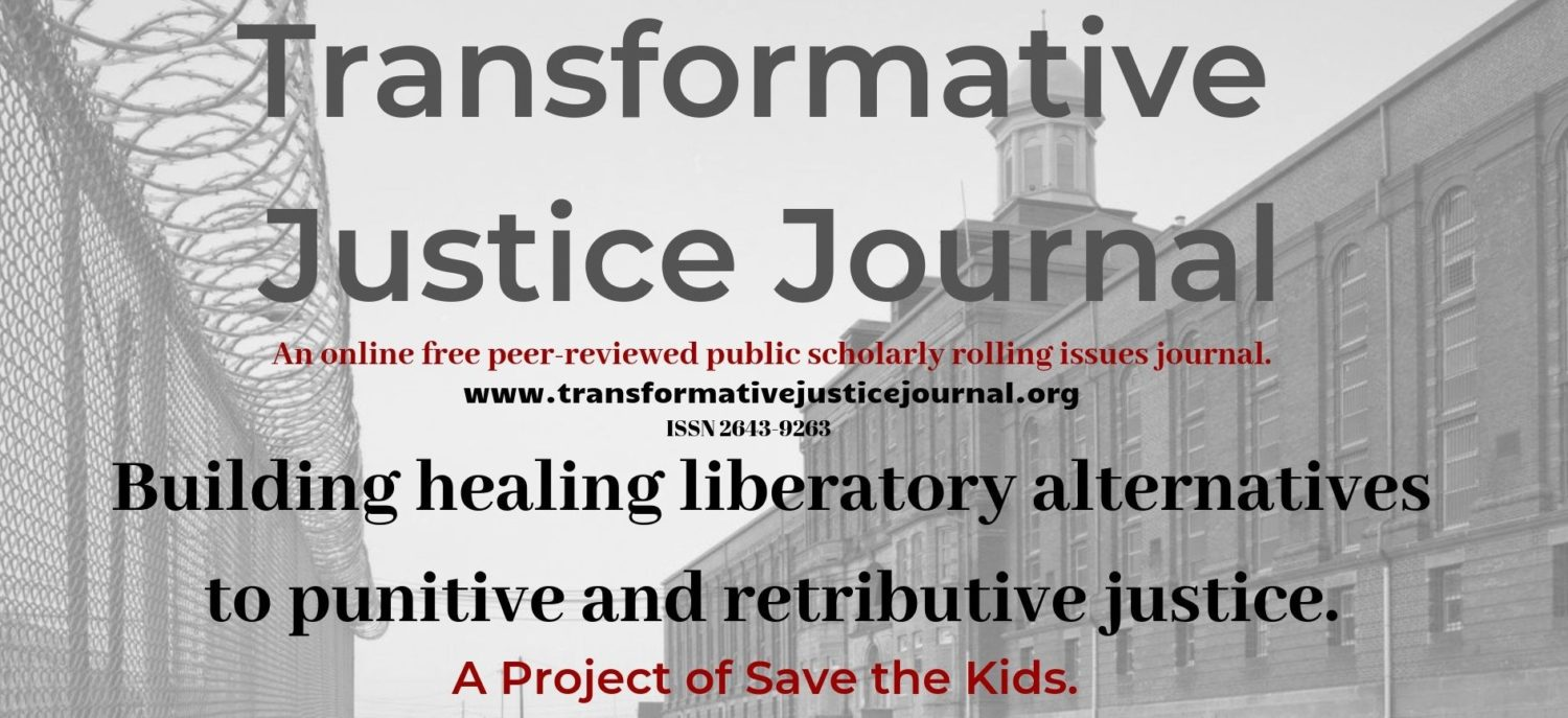 Transformative Justice Journal, founded in 2012, is a penal abolition journal.